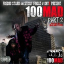 Fredro Starr Sticky Fingaz MakemPay Rah bigalow Larceny DWI Pokaface MUD Chi King an Myster DL - Fredro Starr An Sticky Fingaz Of Onyx Presents 100mad Part 2 Hosted by DJ Motion - Free Mixtape Download or Stream it
