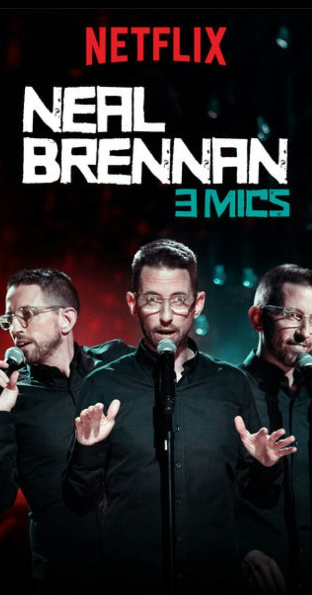 """""""Neal Brennan: 3 Mics"""" (2017) Neal Brennan is taking multitasking to a whole new level in his new Netflix special, 3 Mics, which features the comedian switching between three different microphones symbolizing three different styles of comedy."""