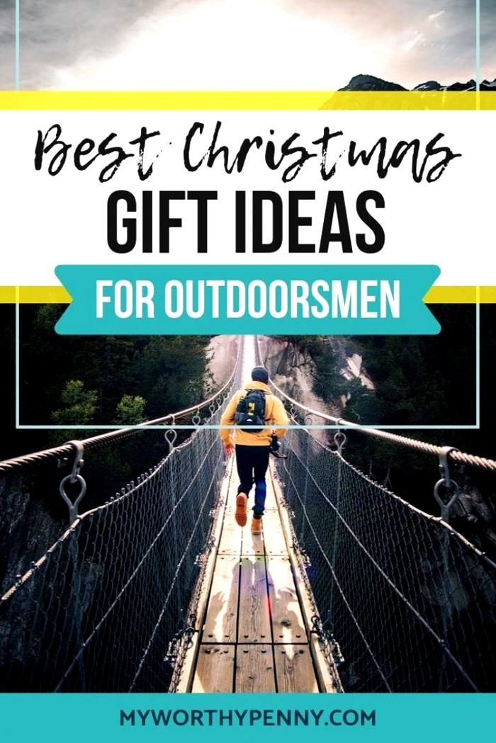Best Christmas Gift For Outdoorsmen Gift Ideas For Outdoorsy Men