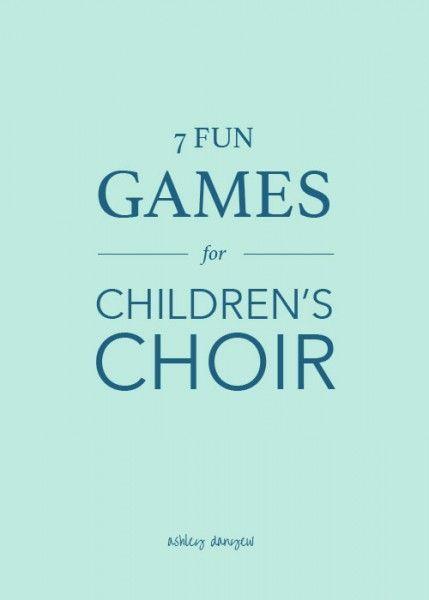 7 fun (musical) games for children's choir   @ashleydanyew