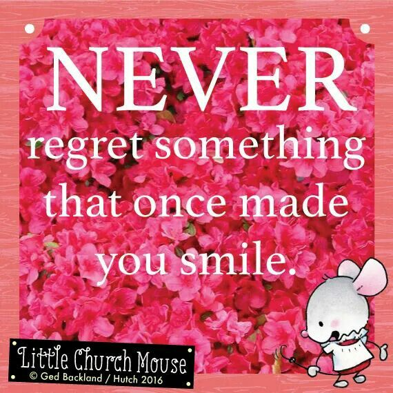 Never Regret Anything That Made You Smile Quote Tattoo: 383 Best Little Church Mouse Quotes Images On Pinterest