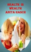 Smashwords – Health is Wealth – a book by Anita Hasch