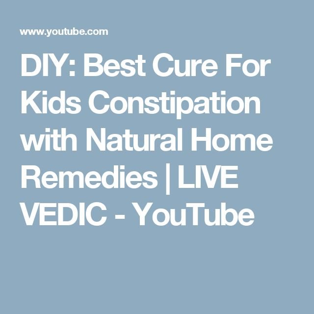 Diy Best Cure For Kids Constipation With Natural Home Remedies