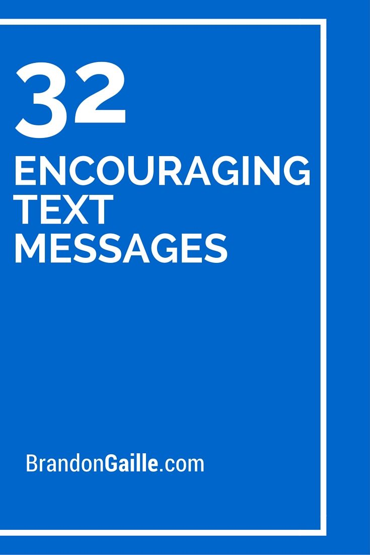 32 Encouraging Text Messages