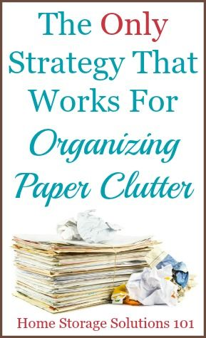 The only strategy that actually works for organizing paper clutter in your home. This article is like a mental check, to see if you're in the right mental space to actually conquer your paper piles once and for all! {on Home Storage Solutions 101}