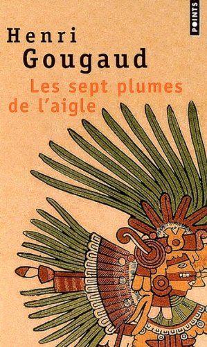 Les Sept plumes de l'aigle de Henri Gougaud - Points -