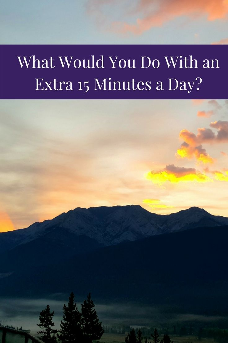 Where in your life can you do an extra 15 minutes a day? How would your life change if you did 15 minutes more a day to follow your dreams, live your passion or manifest your vision? What about adding an extra 15 minutes of gratitude into your life? How would your life change in a year?