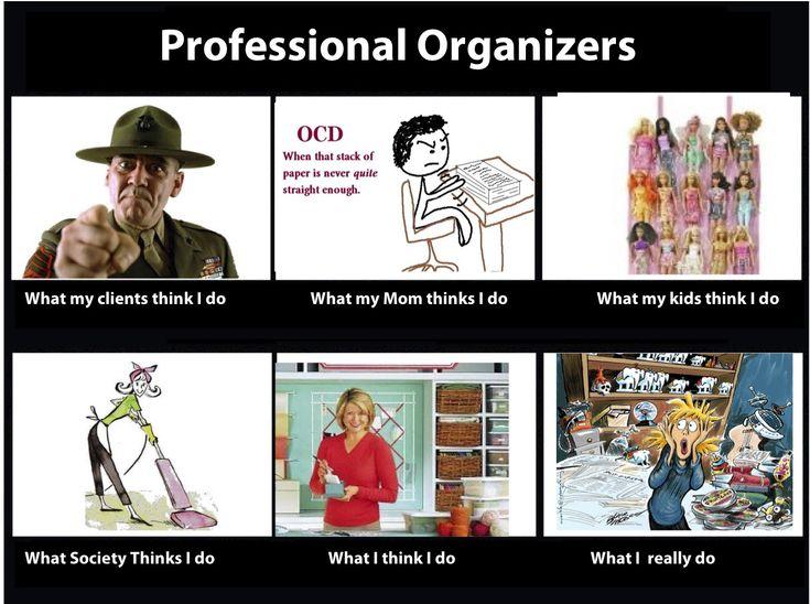 b5c89a0e7b7a282b22a3cf6f44fc8975 professional organizers a professional 60 best professional organizer humor images on pinterest,Organizing Meme