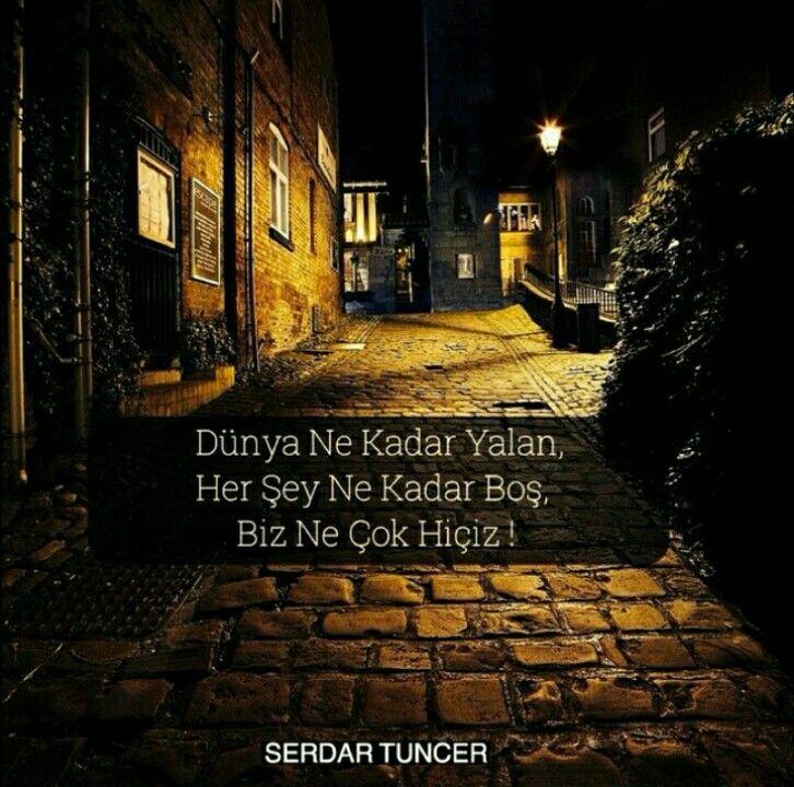 Bir hiçiz. #serdartuncer #sözler