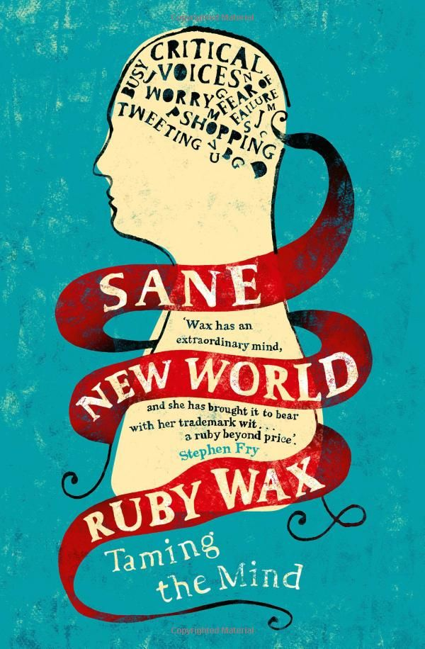 I like the cover. Sane New World: Taming the Mind: Ruby Wax