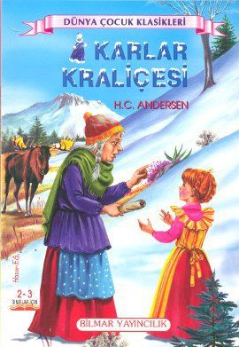 karlar kralicesi - hans christian andersen - bilmar yayincilik  http://www.idefix.com/kitap/karlar-kralicesi-hans-christian-andersen/tanim.asp