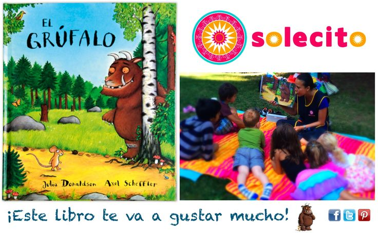"""""""El Grúfalo"""" a great book in Spanish, your kids are going to love it! www.solecitoschool.com"""