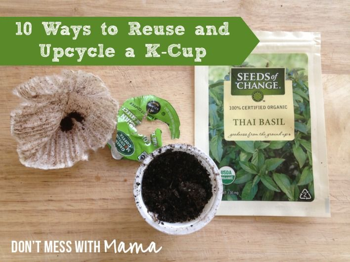 10 Ways to Reuse and Upcycle a K-Cup - Don't Mess with Mama.com  -  http://dontmesswithmama.com/2013/08/27/10-ways-to-reuse-and-upcycle-a-k-cup/