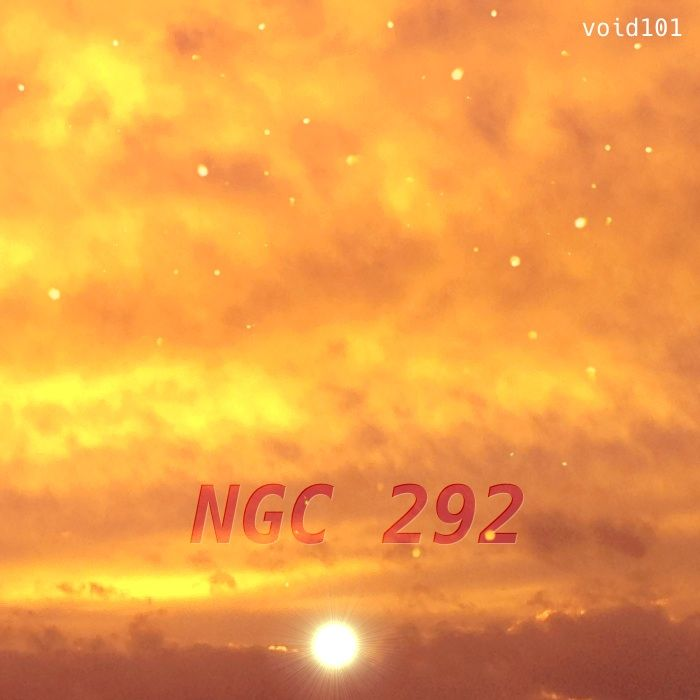 NGC 292 – a droney relaxing electronic ambient Track.