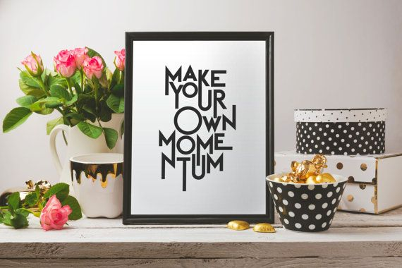 Make your own momentum, Inspirational print, Printable quote, Quote print, Inspirational poster, Instant download quote, Minimalist print