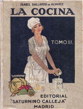 """Cover of """"La Cocina. Tratado completísimo del arte culinario por Isabel Gallardo de Álvarez Tomo II (1922)"""""""