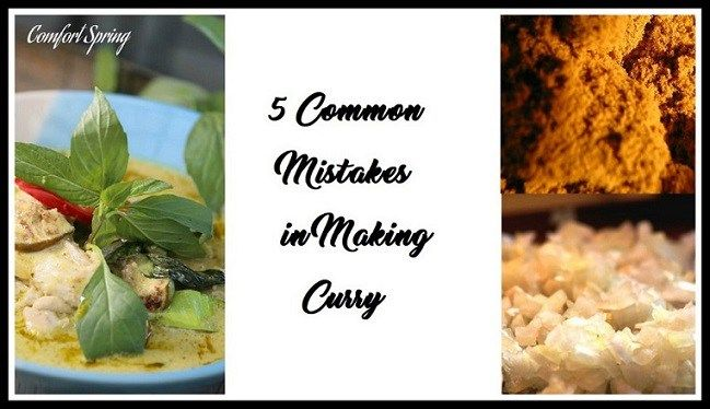 5 Common Mistakes When Making Curry | Comfort Spring Station