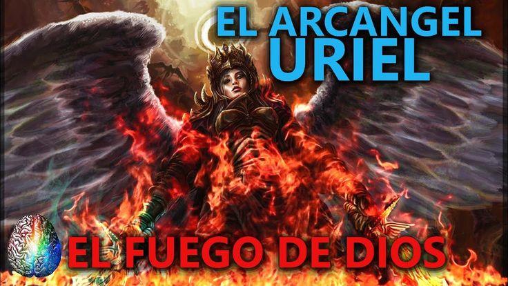 EL ARCANGEL URIEL- El Fuego De Dios - YouTube