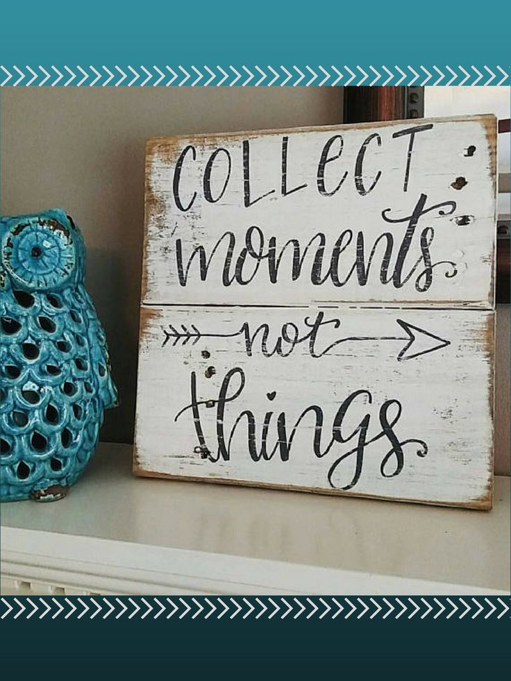 Love this sign! What an important reminder to collect moments not things. (affiliate)