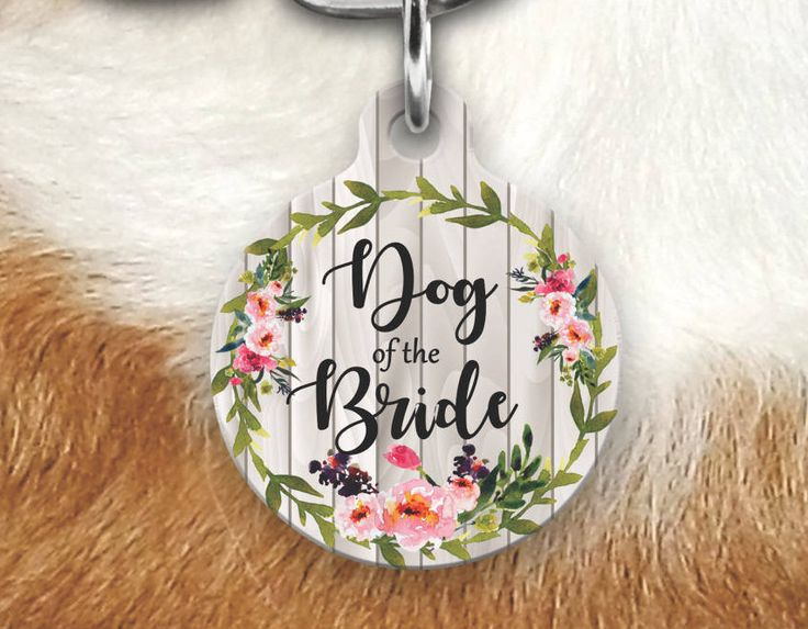 Dog of the Bride Pet Tag, Dog Of the Bride Pet Tag, Double Sided Pet Tag, Wedding gift, Gift For Bride, Dog Lover Gift, Dog Tags For dogs by MysticCustomDesignCo on Etsy