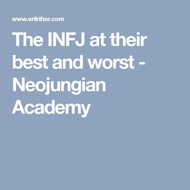 The INFJ at their best and worst - Neojungian Academy