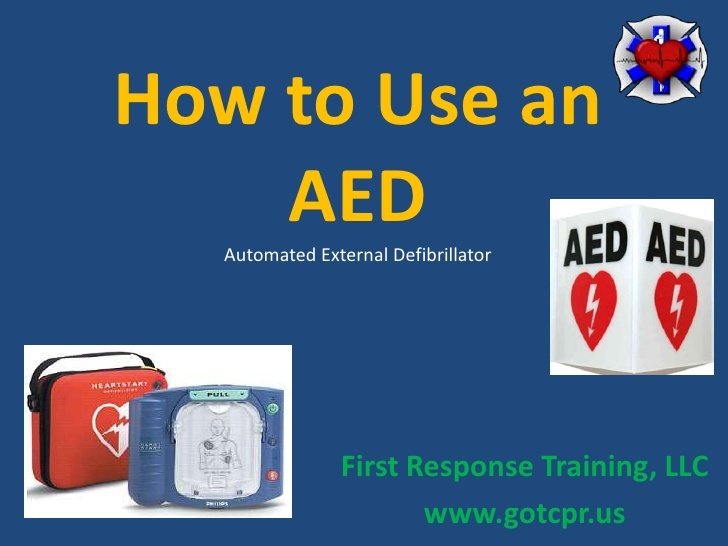 how-to-use-an-aed by First Response Training, LLC via Slideshare