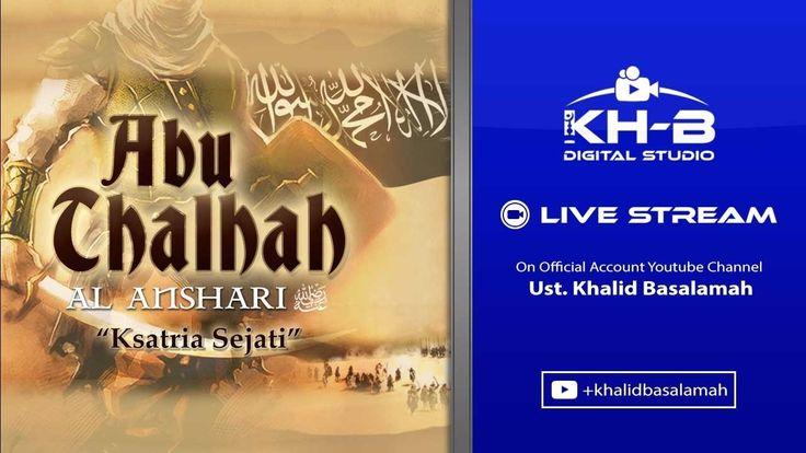 """[LIVE] Tabligh Akbar - Abu Thalhah Al Ansari """"Ksatria Sejati""""  [1080p]"""