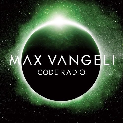 Max Vangeli Presents: CODE RADIO - Episode 002. FREE DOWNLOAD! #maxvangeli #coderadio #edmpodcast #housemusic #edmradioshow #edm #newhousemusic #progressivehouse