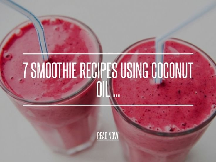 7 Smoothie Recipes Using Coconut Oil ... - Food [ more at http://food.allwomenstalk.com ] I'm a huge fan of coconut oil and use it for just about everything, including these smoothies recipes using coconut oil. I like to change up which smoothies I eat each day, but each one always has a tablespoon of coconut oil added to it. Coconut oil is great for your hormones, skin, weight loss and metabolism, nails, hair, and regulating your insulin le... #Food #Raspberries #Of #Strawberries #Type…