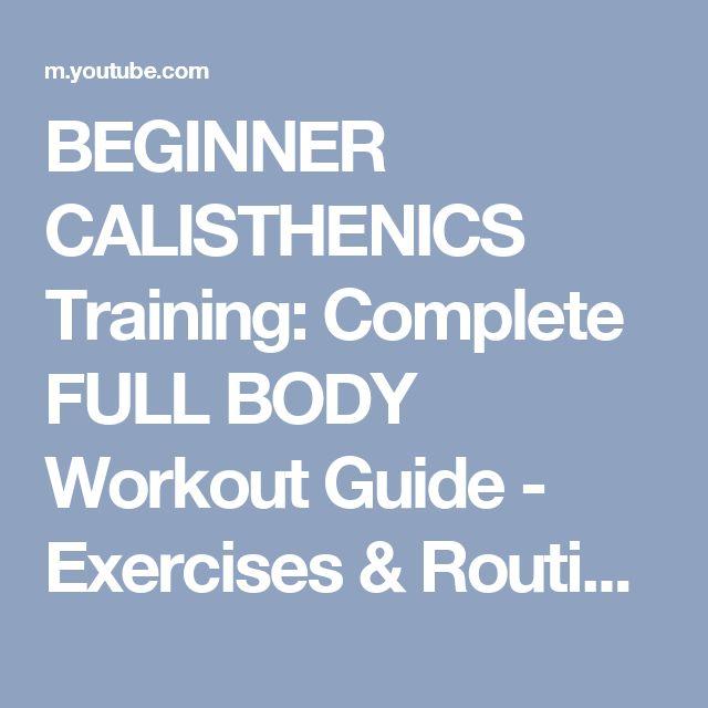 BEGINNER CALISTHENICS Training: Complete FULL BODY Workout Guide - Exercises & Routines - YouTube