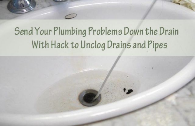 Easy Household Methods To Unclog Drains And Pipes Unclog Drain Clogged Drain Plumbing Problems