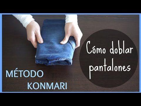 COMO DOBLAR PANTALONES PARA AHORRAR ESPACIO || METODO KONMARI - YouTube