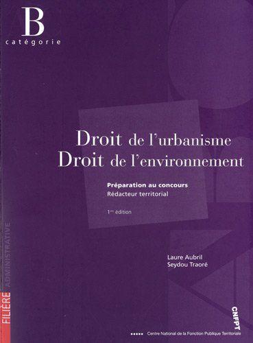 Droit de l'urbanisme, Droit de l'environnement : Préparation au concours de rédacteur, Catégorie B de Laure Aubril http://www.amazon.fr/dp/2841433277/ref=cm_sw_r_pi_dp_Fnrfwb10NJV8T