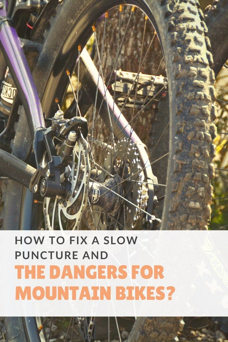 How To Fix A Slow Puncture And The Dangers For Mountain Bikes