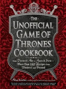 Eat like a Lannister. Brew spirits to warm you in the coming winter. Treat guests to exotic sweets and alchemy-inspired cocktails... The Unofficial Game of Thrones  From Direwolf Ale to Auroch Stew - More Than 150 Recipes from Westeros and Beyond by Alan Kistler.