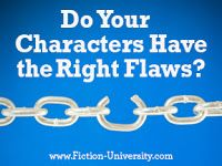 Fiction University: Do Your Characters Have the Right Flaws?