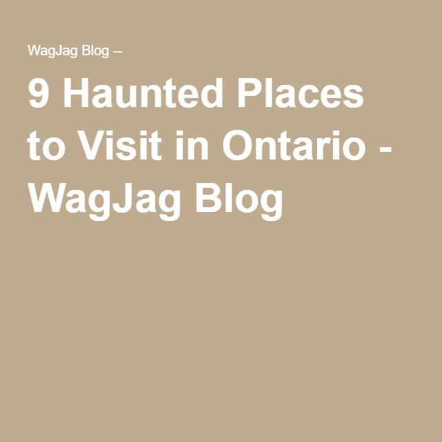 9 Haunted Places to Visit in Ontario - WagJag Blog -