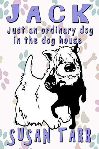 JACK just an ordinary dog in the dog house by Susan Tarr https://smile.amazon.com/dp/B00PMWWSTM/ref=cm_sw_r_pi_dp_x_9t26xbYQSH69C