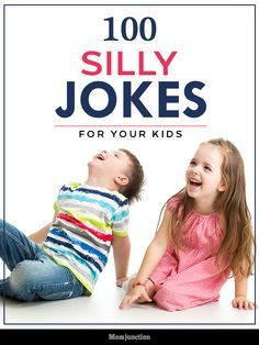 100 Silly Jokes For Your Kids :Here are some funny, silly, and clean jokes for kids. Have your pick and fill your home with laughter!