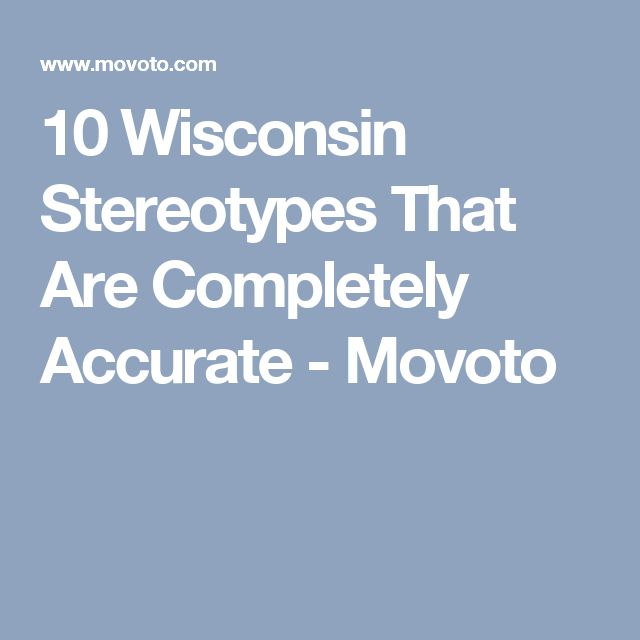 10 Wisconsin Stereotypes That Are Completely Accurate - Movoto