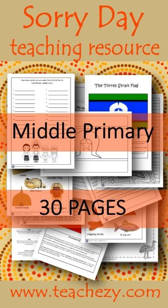 Sorry Day Middle Primary Pack. Includes: Ideas, curriculum links, web links, word walls, worksheets, Y chart activity, writing paper, flags and flag activity, word search, word jumble, word making activity, colouring and timeline activity. Suitable Years 3&4 30 Pages