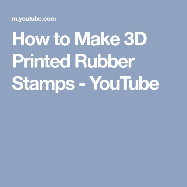How to Make 3D Printed Rubber Stamps - YouTube