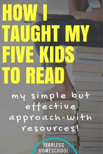 How I taught my five kids to read, with simple and effective resources included! Click through for my easy, no-frills approach that ANY parent can do. Fearless Homeschool.