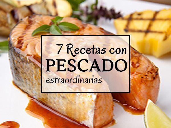 7 Recetas de pescados