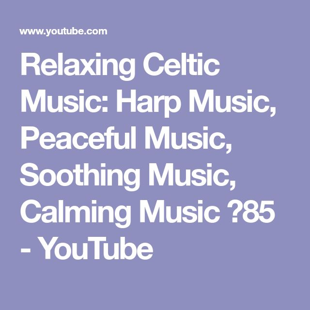 Relaxing Celtic Music: Harp Music, Peaceful Music, Soothing Music, Calming Music ★85 - YouTube