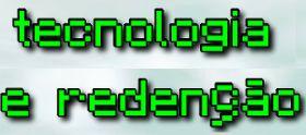 Blog Tecnologia e Redenção