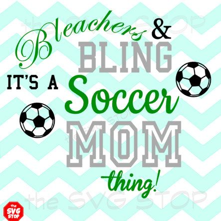 Bleachers & Bling Soccer Mom SVG and studio files for Cricut Silhouette Vinyl Cutters and Screen Printing