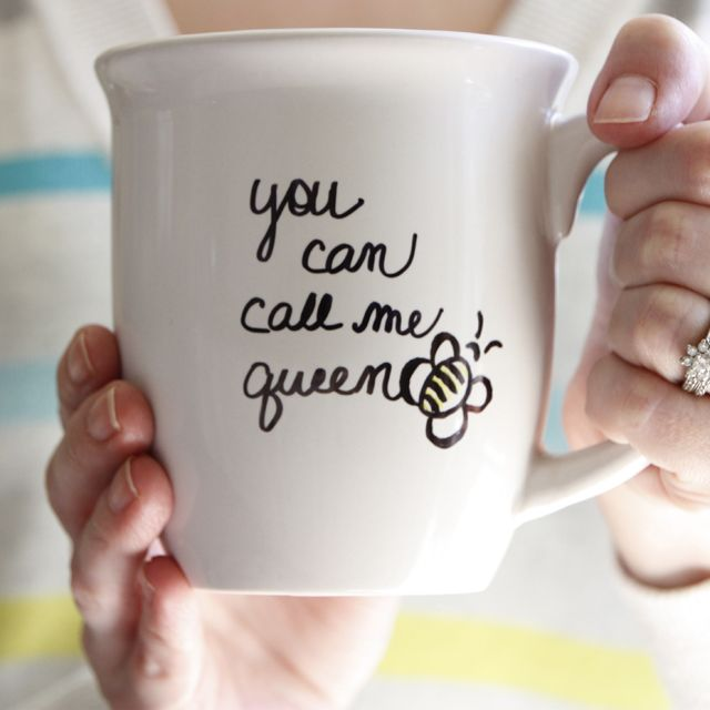 "DIY Mug ""You Can Call Me Queen Bee"" - love this for Mother's Day!"