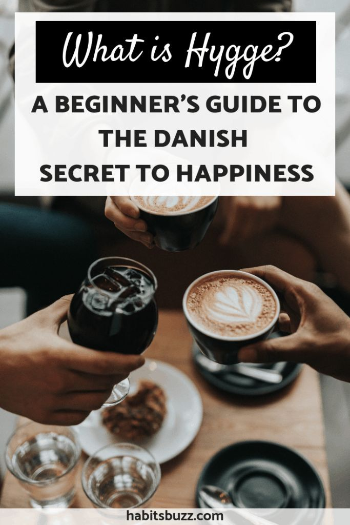 What Is Hygge A Beginner S Guide To The Danish Secret To Happiness What Is Hygge Hygge Hygge Lifestyle