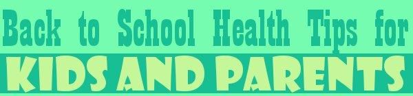 Back to School Health Tips for Children and Parents | A Bangla-English Blog with Latest News, Technology News and Tips-Tricks.